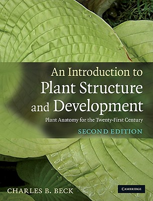 An Introduction to Plant Structure and Development By Beck, Charles B.
