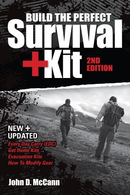 Build the Perfect Survival Kit By McCann, John D.