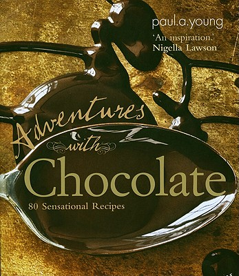 Adventures With Chocolate By Young, Paul A., Ph.D.